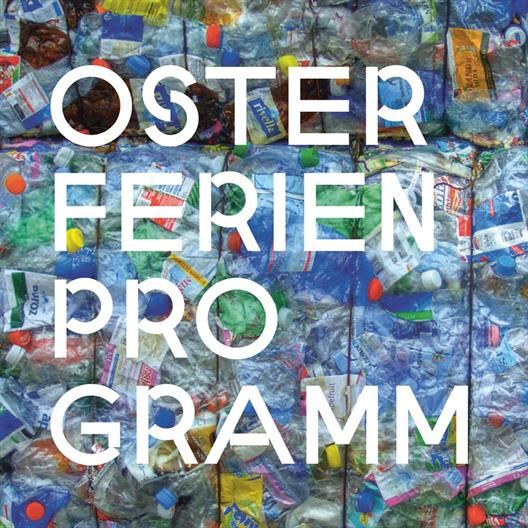"""Recycling"" - the theme of the Osterferienprogramm of the buero for family affairs"